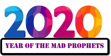 2020 Year of the Mad Prophets